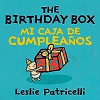The Birthday Box Mi Caja De Cumpleanos (Leslie Patricelli Board Books)
