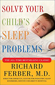 [Ferber, Richard]のSolve Your Child's Sleep Problems: Revised Edition: New, Revised, and Expanded Edition (English Edition)