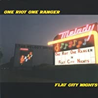Flat City Nights by ONE RIOT ONE RANGER