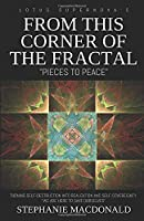 From This Corner of the Fractal: Pieces to Peace