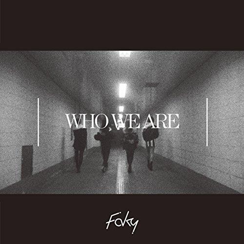 【Who We Are/FAKY】MVが解禁☆新体制での新曲に込められた想いとは?歌詞の意味を紹介!の画像