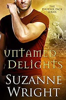 Untamed Delights (The Phoenix Pack Book 8) by [Wright, Suzanne]
