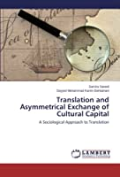 Translation and Asymmetrical Exchange of Cultural Capital