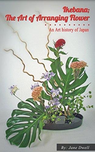 Ikebana - The Art Of Arranging Flower (English Edition)