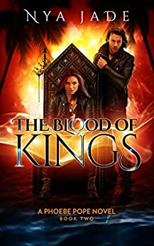 The Blood of Kings: A Phoebe Pope Novel (Book 2) by [Jade, Nya]