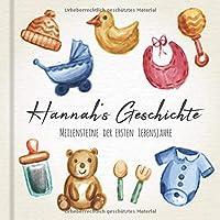 Hannah's Geschichte - Meilensteine der ersten Lebensjahre: Das personalisierte Erinnerungsalbum zum Ausfuellen, Einkleben und Selbstgestalten - Babyalbum fuer die ersten 5 Lebensjahre