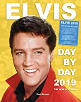 Elvis Day By Day 2019 - The Year In Review