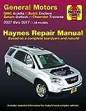 General Motors GMC Acadia ('07-'16), Buick Enclave ('08-'17), Saturn Outlook ('07-'10) and Chevrolet Traverse ('09-'17) Haynes Repair Manual (Haynes Automotive)