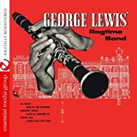 George Lewis' Ragtime Band (Digitally Remastered) by George Lewis (2013-05-03)