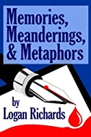 Memories, Meanderings, and Metaphores: A Collection of Stories and Essays in Superb American Prose