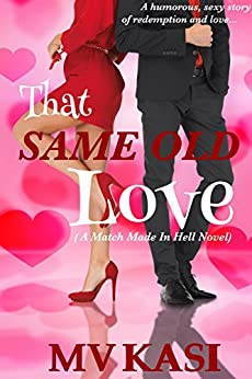 That Same Old Love (Enemies to Lovers Book 1) by [Kasi, MV]
