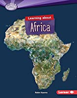 Learning About Africa (Searchlight Books: Do You Know the Continents?)