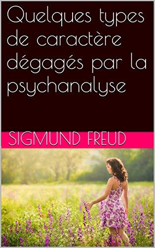 Download Quelques types de caractère dégagés par la psychanalyse (French Edition) B00WAYTV2W