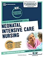 Neonatal Intensive Care Nursing (Certified Nurse Examination)