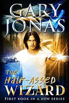 The Half-Assed Wizard by [Jonas, Gary]