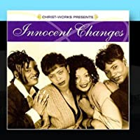 Christ Works Presents: Innocent Changes