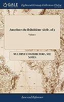 Anecdotes Du Dixhuitième Siècle. of 2; Volume 1