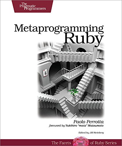 Download Metaprogramming Ruby: Program Like the Ruby Pros (Facets of Ruby) 1934356476
