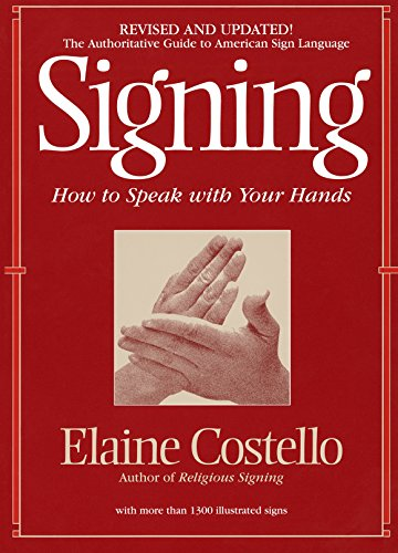 Download Signing: How To Speak With Your Hands 0553375393