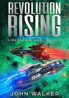 Revolution Rising: Liberation War Book 3 by [Walker, John]