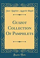 Guizot Collection of Pamphlets (Classic Reprint)