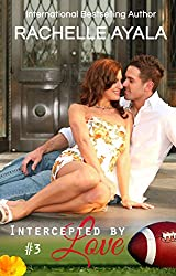 Intercepted by Love: Part Three (The Quarterback's Heart Book 3) (English Edition)