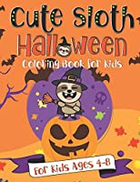 Cute Sloth Halloween Coloring Book for Kids: A Fun Gift Idea for Kids   Coloring Pages for Kids Ages 4-8