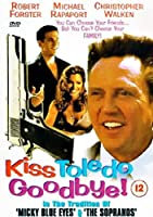 Kiss Toledo Goodbye [DVD]