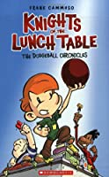Knights of the Lunch Table 1: The Dodgeball Chronicles