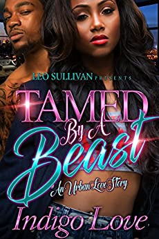 Tamed by a Beast: An Urban Love Story by [Love, Indigo]
