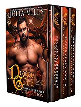 Dragon Guard: Sassy Ever After (Collection Book 1) by [Mills, Julia]