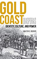 Gold Coast Diasporas: Identity, Culture, and Power (Blacks in the Diaspora)