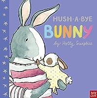 Hush-A-Bye Bunny by Holly Surplice(2016-02-04)