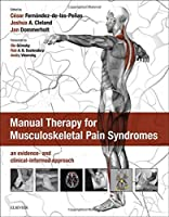 Manual Therapy for Musculoskeletal Pain Syndromes: an evidence- and clinical-informed approach, 1e by Unknown(2015-07-10)