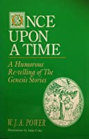 Once upon a Time: A Humorous Re-Telling of the Genesis Stories