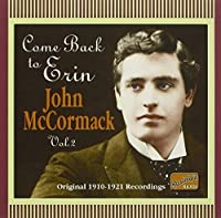 Come Back to Erin Volume 2 - John McCormack by John Mccormack (2006-08-01)