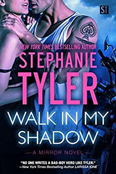 Walk In My Shadow: A Gripping Romantic Thriller (Mirror Book 3): A Mirror Novel by [Tyler, Stephanie]