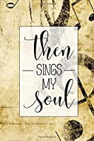Then Sings My Soul: Blank Lined Notebook with Antique Piano Music Design