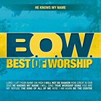 Best of Worship 2: He Knows My
