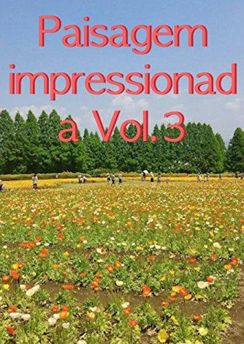 Paisagem impressionada Vol.3 (Portuguese Edition)