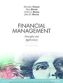 Financial Management: Principles and Applications eBook by [Titman, Sheridan, Keown, Arthur, Martin, John, Martin, Tony]