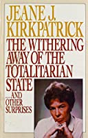 The Withering Away of the Totalitarian State