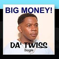 Da' Twiss by Big Money