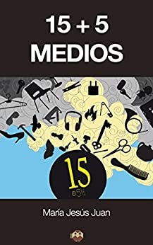 15+5 medios (Spanish Edition) by [Juan, María Jesús]