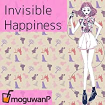 Invisible Happiness feat.Chika