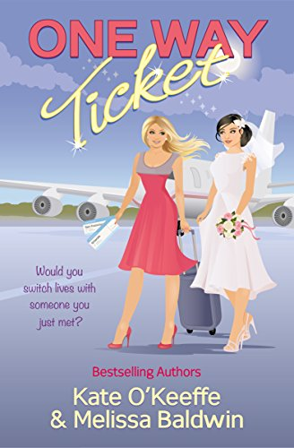 Download One Way Ticket: A romantic comedy (English Edition) B076MR8MSF