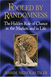 Fooled by Randomness: The Hidden Role of Chance in the Markets and in Life