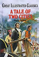 Tale of Two Cities (Great Illustrated Classics)