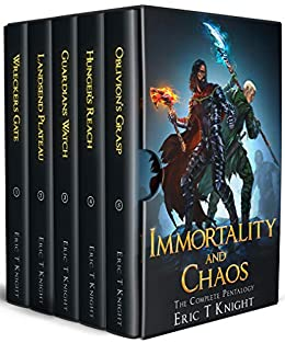 Immortality and Chaos: The Complete Epic Pentalogy by [Knight, Eric T]