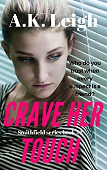 Crave Her Touch: Book #2 in the Smithfield series by [Leigh, A.K.]